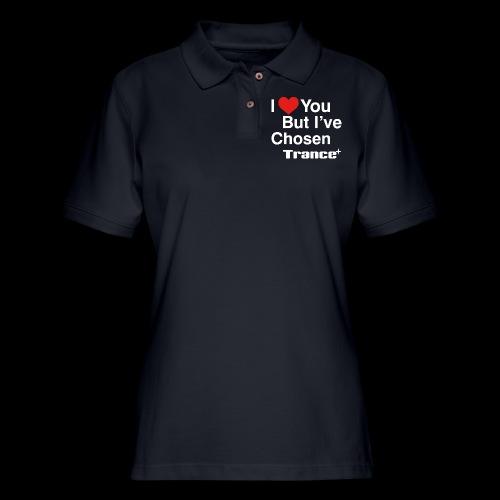 I Love You.. But I've Chosen Trance - Women's Pique Polo Shirt