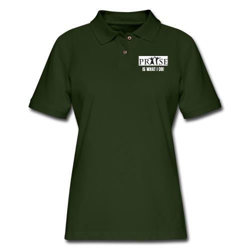 PRAISE is what i do! - Women's Pique Polo Shirt