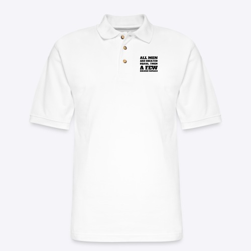 All Men are created equal, then A Few Become Nomad - Men's Pique Polo Shirt