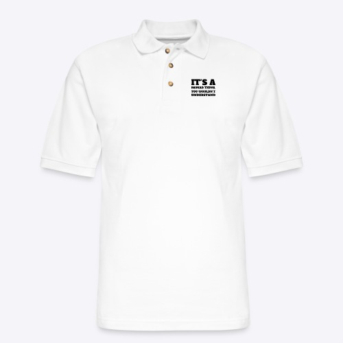 It's A Nomad Thing, You Wouldn't Understand - Men's Pique Polo Shirt