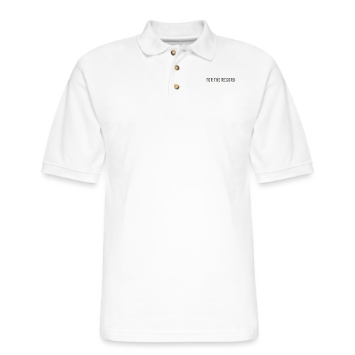 For The Recrod - Men's Pique Polo Shirt