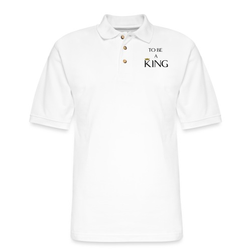 TO BE A king2 - Men's Pique Polo Shirt