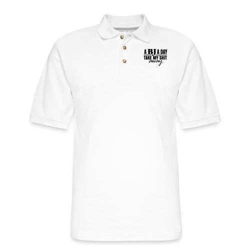 A BJ a day take my Shit away T-Shirt - Men's Pique Polo Shirt
