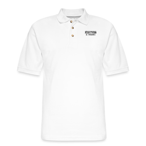hennything is possible - Men's Pique Polo Shirt