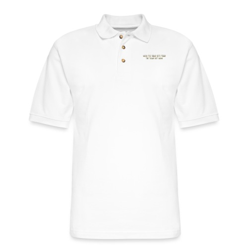 When the going gets tough.... - Men's Pique Polo Shirt