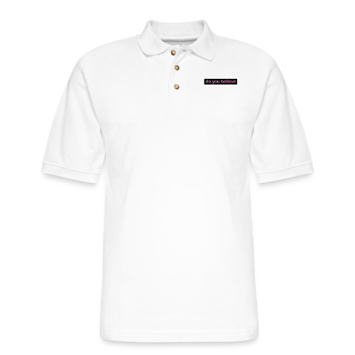 do you believe? - Men's Pique Polo Shirt