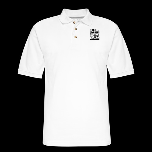 LOSE EXCUSES & YOU'LL FIND RESULTS - Men's Pique Polo Shirt
