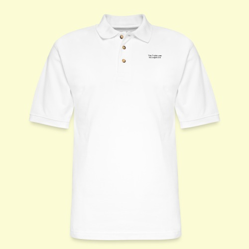 this T-shirt was too expensive - Men's Pique Polo Shirt