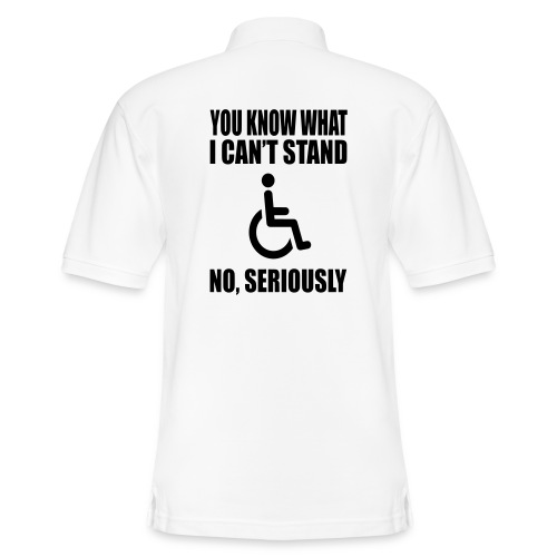 You know what i can't stand. Wheelchair humor - Men's Pique Polo Shirt