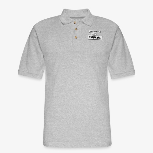 And Then They FKED Logo - Men's Pique Polo Shirt