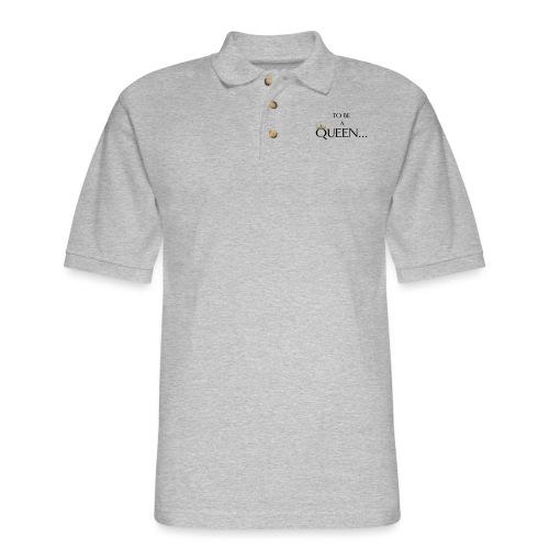 TO BE A QUEEN2 - Men's Pique Polo Shirt