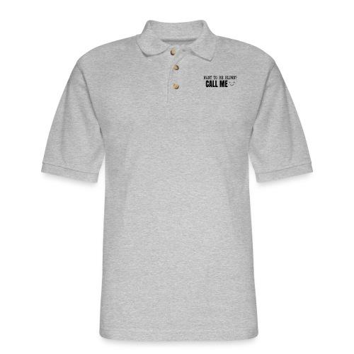 Want To Be Blown? Call Me T-shirt - Men's Pique Polo Shirt