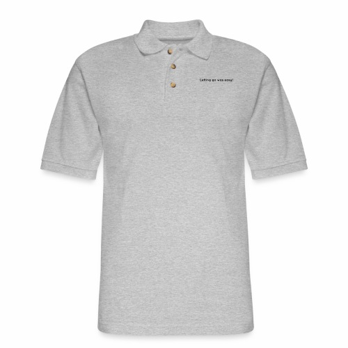 Letting Go Was Easy Breakup Tee - Men's Pique Polo Shirt