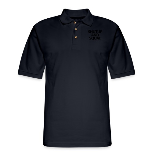 Shutup type Gym Motivation - Men's Pique Polo Shirt