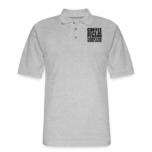 Coffee helps me person... - Men's Pique Polo Shirt