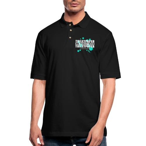 We really need toilet paper - Men's Pique Polo Shirt