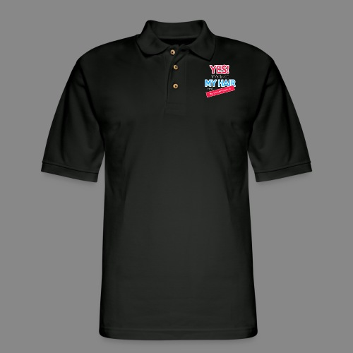 Yes This is My Hair - Men's Pique Polo Shirt