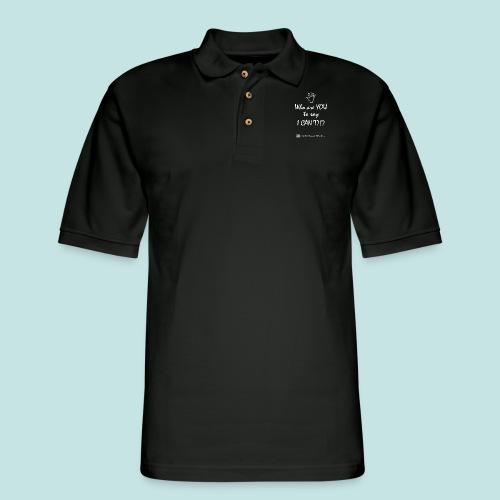 You say I can't? (white) - Men's Pique Polo Shirt