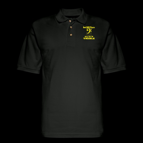 bass players stay out of treble - Men's Pique Polo Shirt