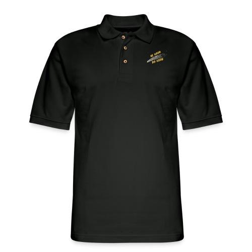 Be Good and - Men's Pique Polo Shirt