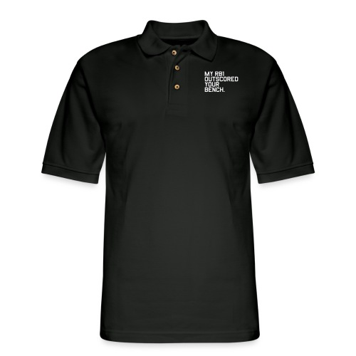 My RB1 Outscored your Bench. (Fantasy Football) - Men's Pique Polo Shirt