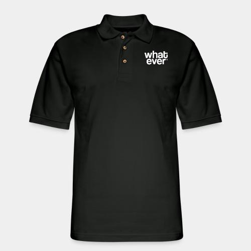 whatever - Men's Pique Polo Shirt
