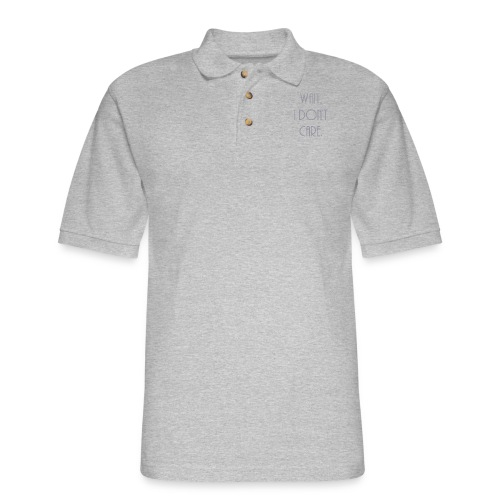 Wait, I don't care. - Men's Pique Polo Shirt
