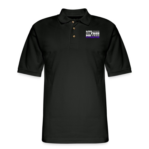 LiveFree BeFree DieFree | It's Paid For - Men's Pique Polo Shirt