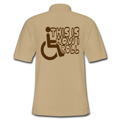 This is how i rol. wheelchair fun, lul, humor - Men's Pique Polo Shirt