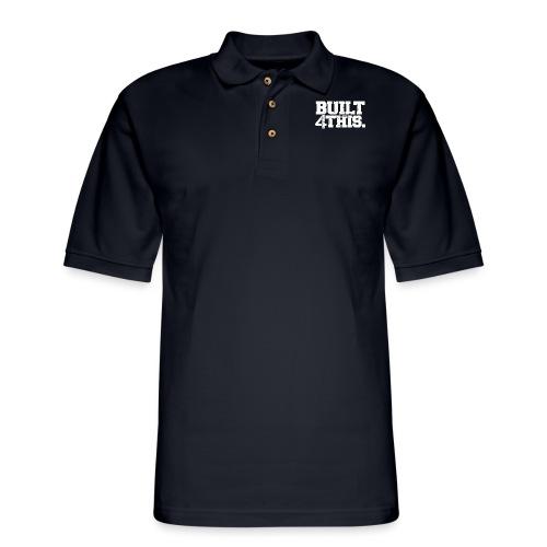 Built 4 This - Men's Pique Polo Shirt