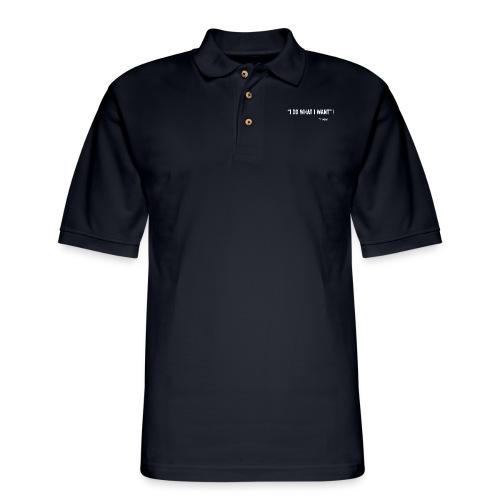 I do what I want - Men's Pique Polo Shirt