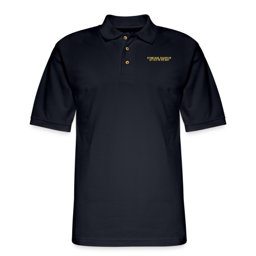 EITHER LEAD, FOLLOW OR GET OUT OF THE WAY - Men's Pique Polo Shirt