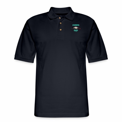 Cheers DAD enough said - Men's Pique Polo Shirt