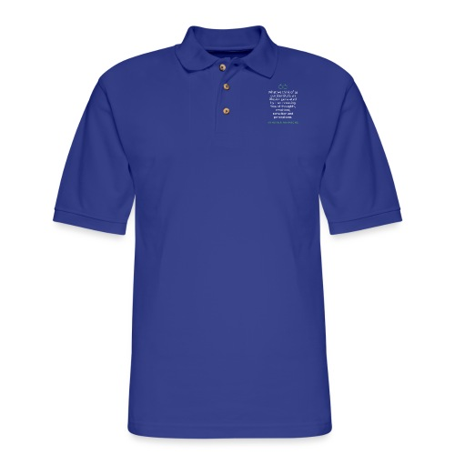 T Shirt Quote What we think of as our identity - Men's Pique Polo Shirt