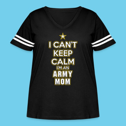 I Can't Keep Calm, I'm an Army Mom - Women's Curvy Vintage Sport T-Shirt