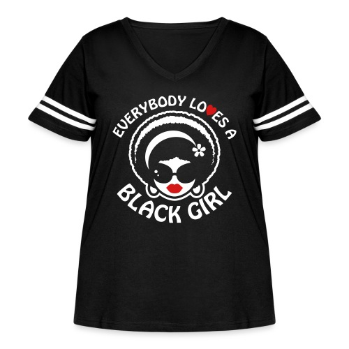 Everybody Loves A Black Girl - Version 1 Reverse - Women's Curvy Vintage Sport T-Shirt