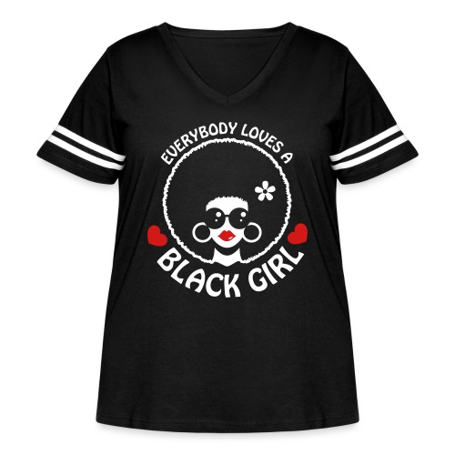 Everybody Loves A Black Girl - Version 3 Reverse - Women's Curvy Vintage Sport T-Shirt