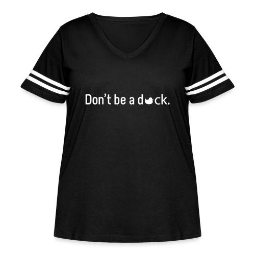 Don't Be a Duck - Women's Curvy Vintage Sport T-Shirt