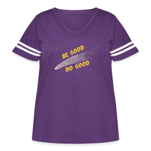 Be Good and - Women's Curvy Vintage Sport T-Shirt