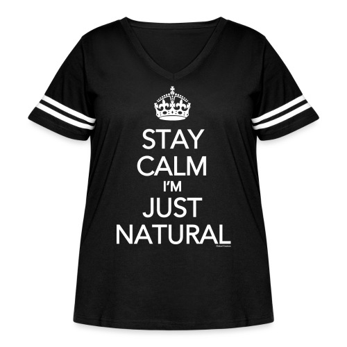 Stay Calm Im Just Natural_GlobalCouture Women's T- - Women's Curvy Vintage Sports T-Shirt