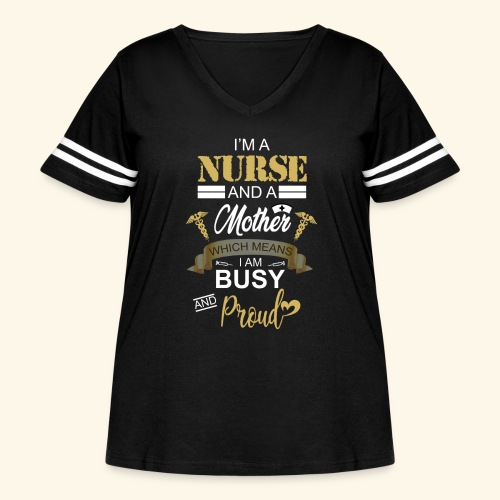 I'm a nurse and a mother - Women's Curvy Vintage Sport T-Shirt