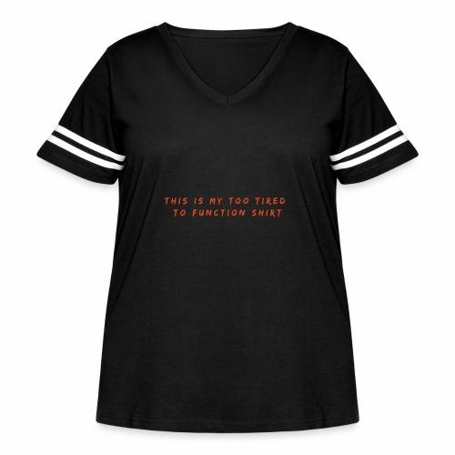 Too Tired Shirt - Women's Curvy Vintage Sport T-Shirt