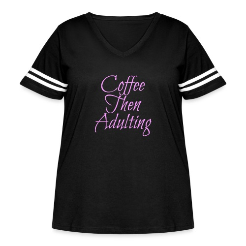 Coffee Then Adulting - Women's Curvy Vintage Sport T-Shirt
