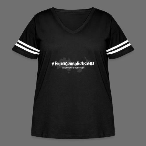 #youreGonnaNoticeUs - Women's Curvy Vintage Sport T-Shirt
