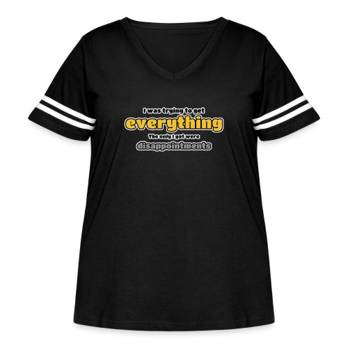 Trying to get everything - got disappointments - Women's Curvy Vintage Sport T-Shirt