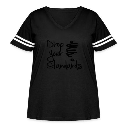 Drop Your Standards - Women's Curvy Vintage Sport T-Shirt