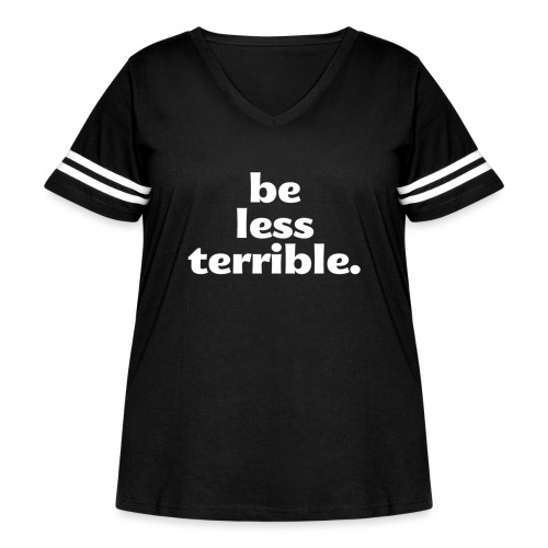 Be Less Terrible Ceramic Mug - Women's Curvy Vintage Sport T-Shirt