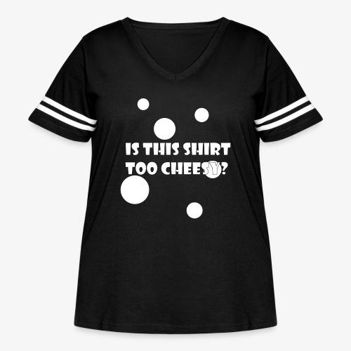 Is This Shirt Too Cheesy? - Women's Curvy Vintage Sport T-Shirt