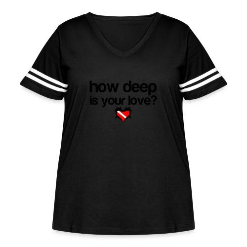 How Deep is your Love - Women's Curvy Vintage Sport T-Shirt