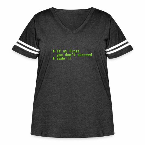 If at first you don't succeed; sudo !! - Women's Curvy Vintage Sport T-Shirt